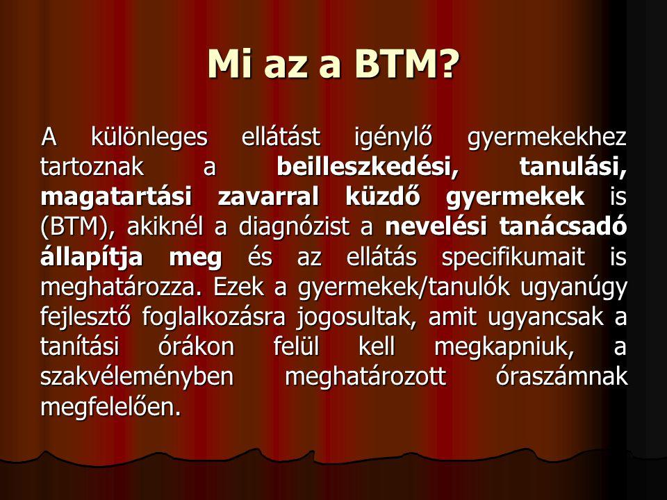 Mi az a BTM? A különleges ellátást igénylő gyermekekhez tartoznak a beilleszkedési, tanulási, magatartási zavarral küzdő gyermekek is (BTM), akiknél a