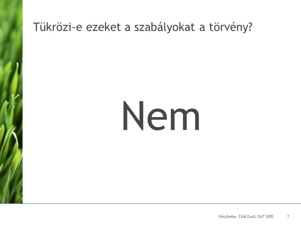 Készítette: Ződi Zsolt, DAT 2005 8 Miért.