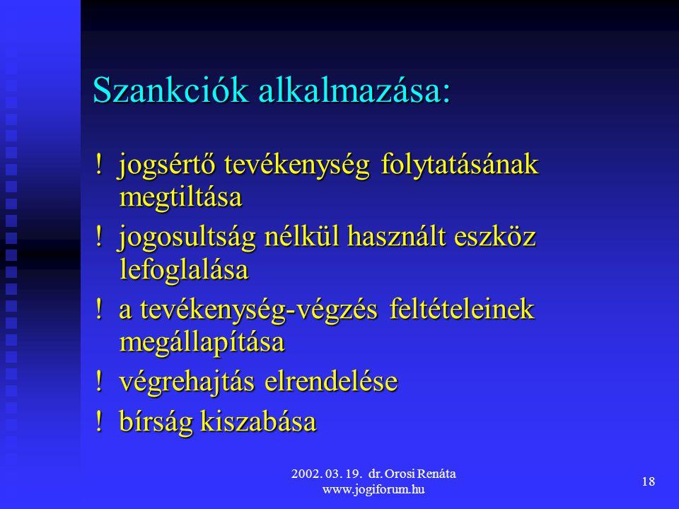 2002.03. 19. dr. Orosi Renáta www.jogiforum.hu 18 Szankciók alkalmazása: .