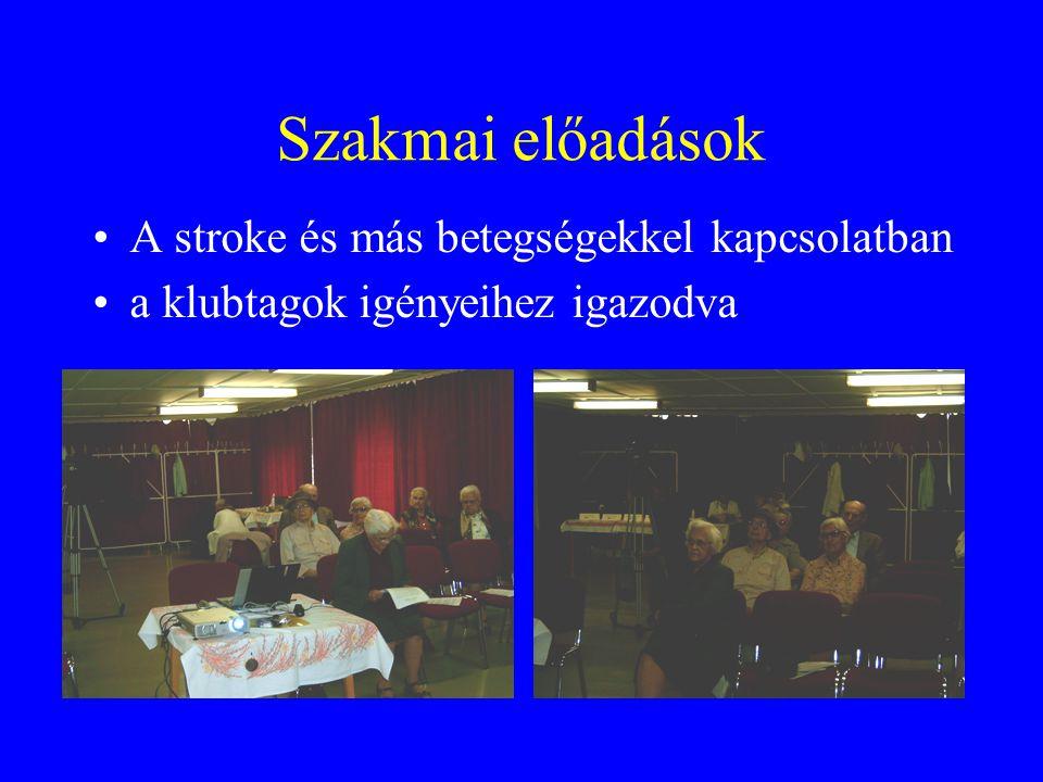 Szakmai előadások •A stroke és más betegségekkel kapcsolatban •a klubtagok igényeihez igazodva