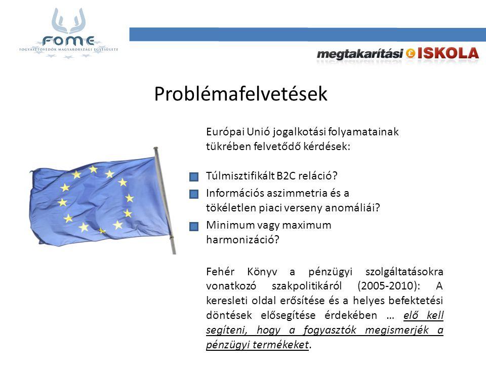 Problémafelvetések Európai Unió jogalkotási folyamatainak tükrében felvetődő kérdések: Túlmisztifikált B2C reláció.