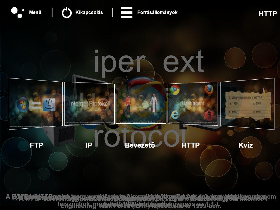 iper ext ransfer rotocol A HTTP jelentése Hypertext Transfer Protocol.