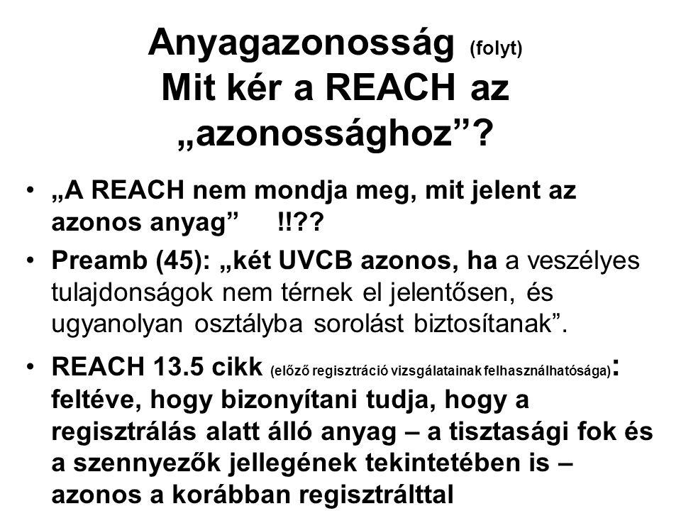 """Anyagazonosság (folyt) Mit kér a REACH az """"azonossághoz ."""