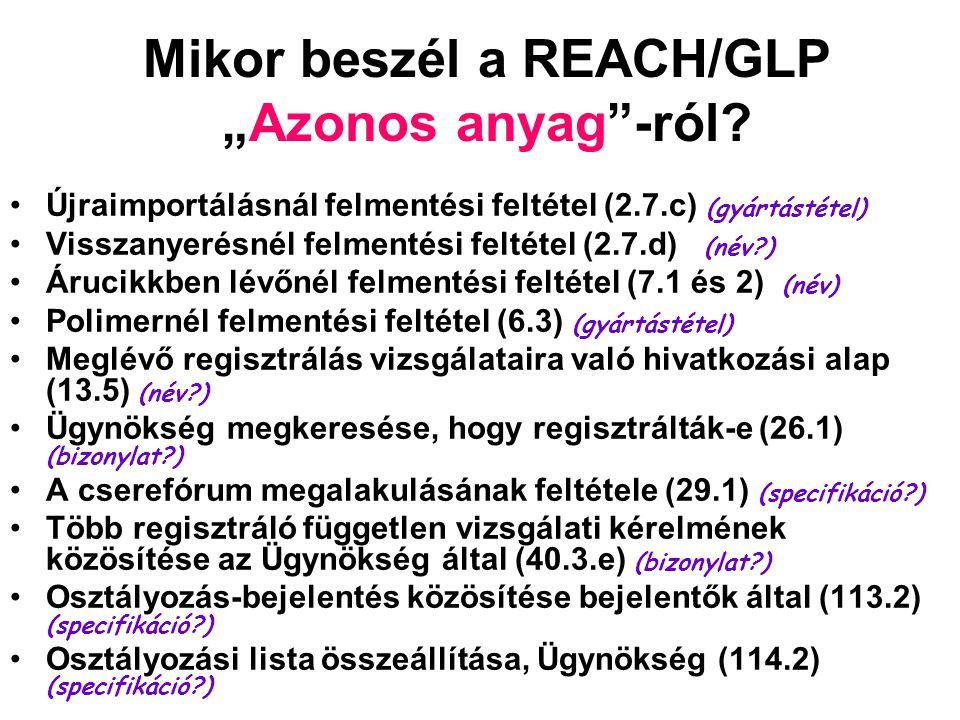 "Mikor beszél a REACH/GLP ""Azonos anyag -ról."