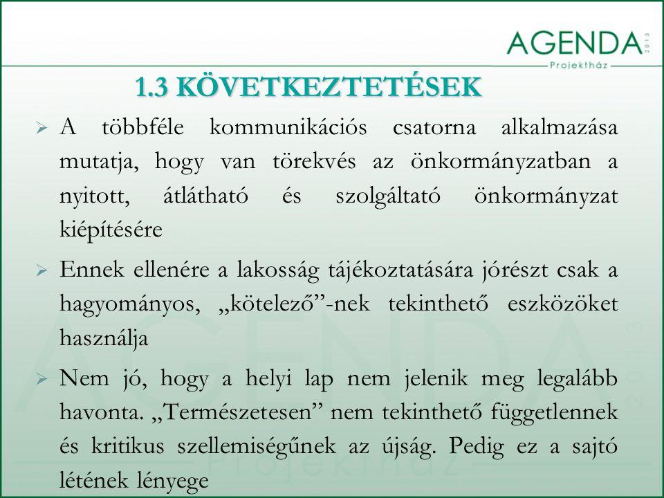  A többféle kommunikációs csatorna alkalmazása mutatja, hogy van törekvés az önkormányzatban a nyitott, átlátható és szolgáltató önkormányzat kiépíté
