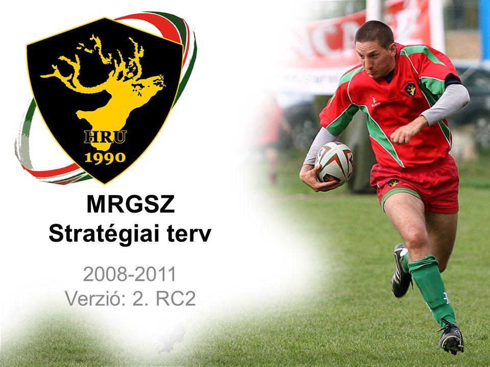 MRGSZ Stratégiai terv 2008-2011 Verzió: 2. RC2