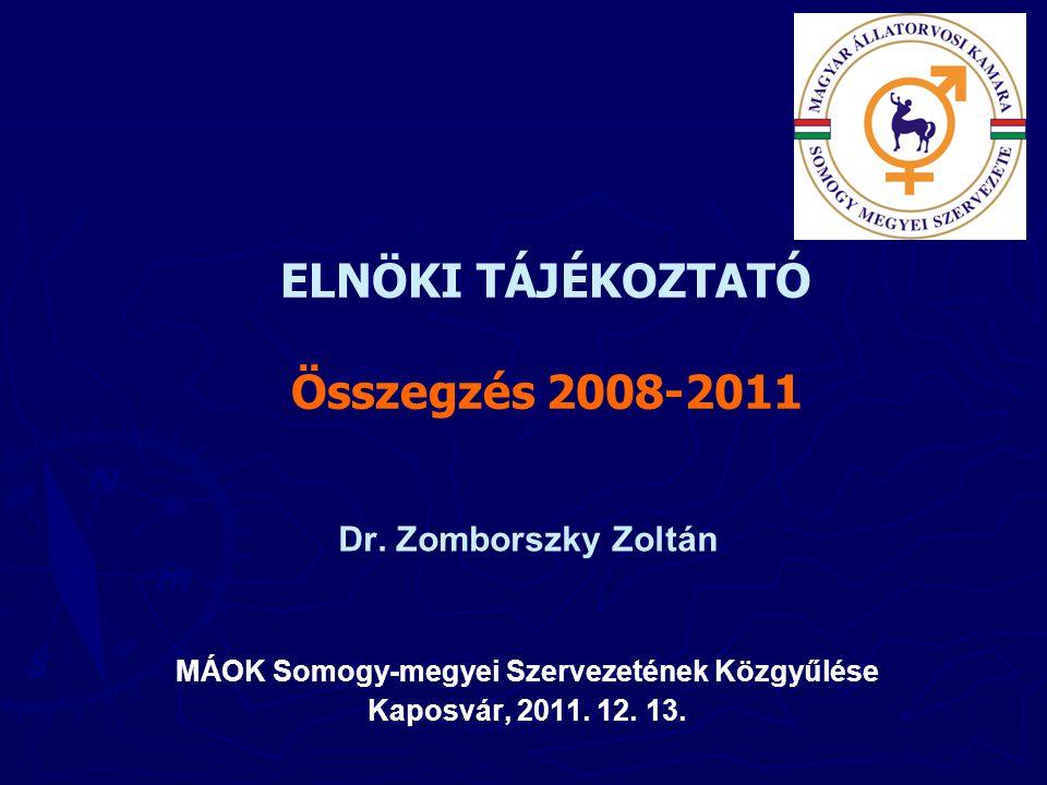ELNÖKI TÁJÉKOZTATÓ Összegzés 2008-2011 Dr.