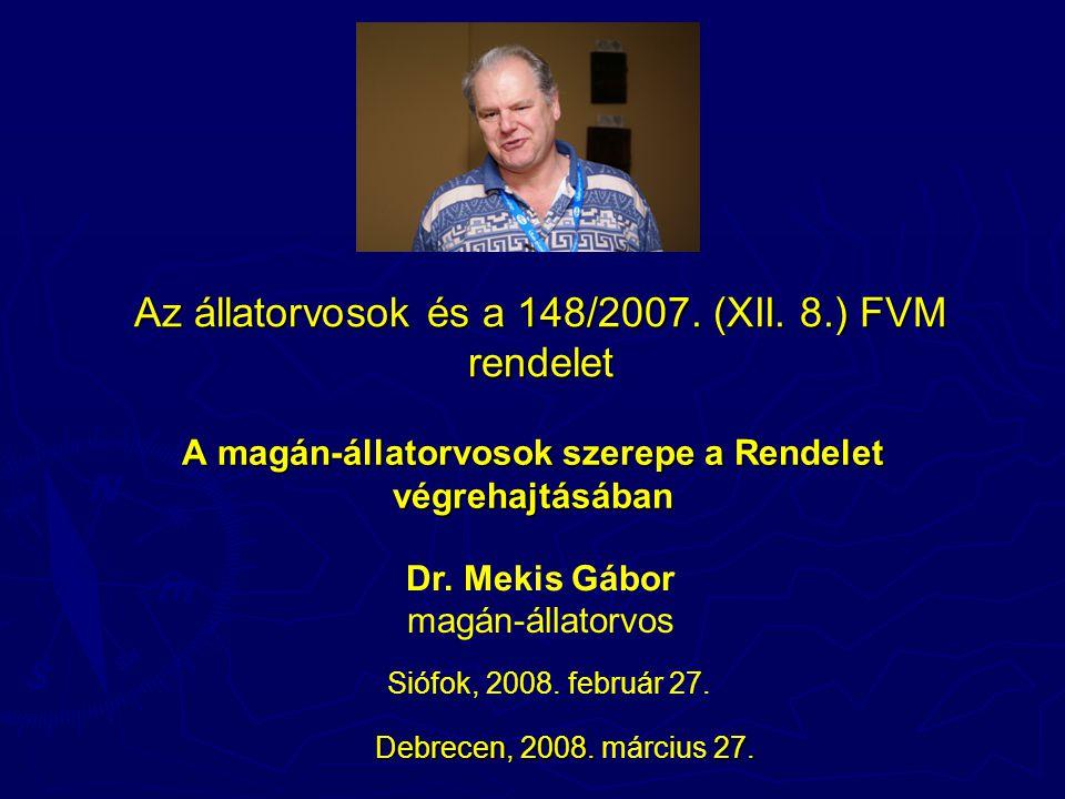 Az állatorvosok és a 148/2007. (XII.