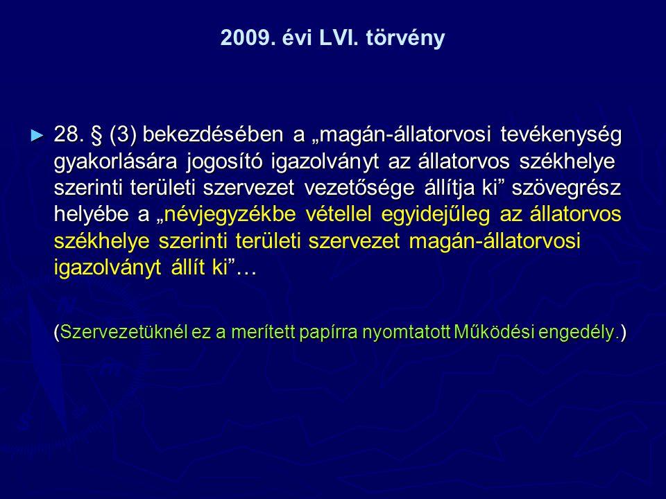 2009. évi LVI. törvény ► 28.