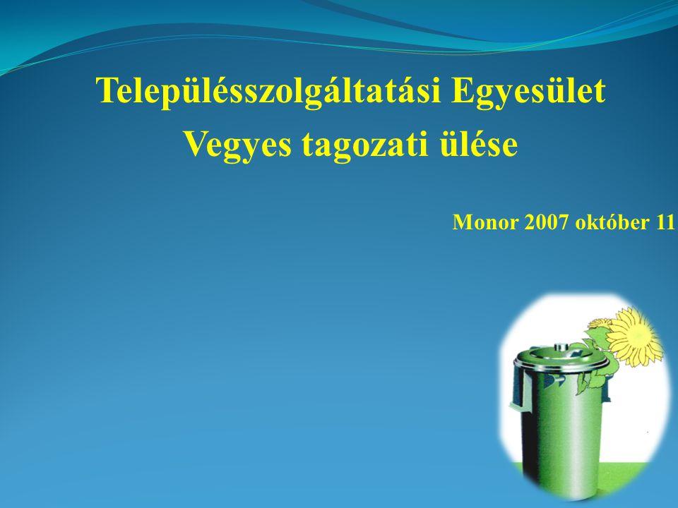 Településszolgáltatási Egyesület Vegyes tagozati ülése Monor 2007 október 11