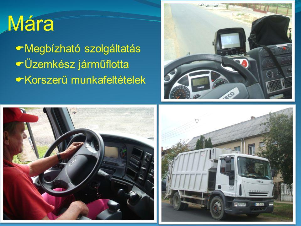 Mára  Megbízható szolgáltatás  Üzemkész járműflotta  Korszerű munkafeltételek