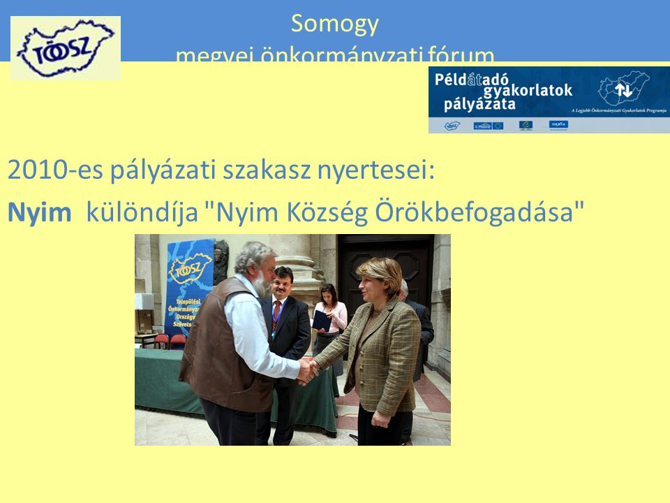 Somogy megyei önkormányzati fórum 2010-es pályázati szakasz nyertesei: Nyim különdíja Nyim Község Örökbefogadása