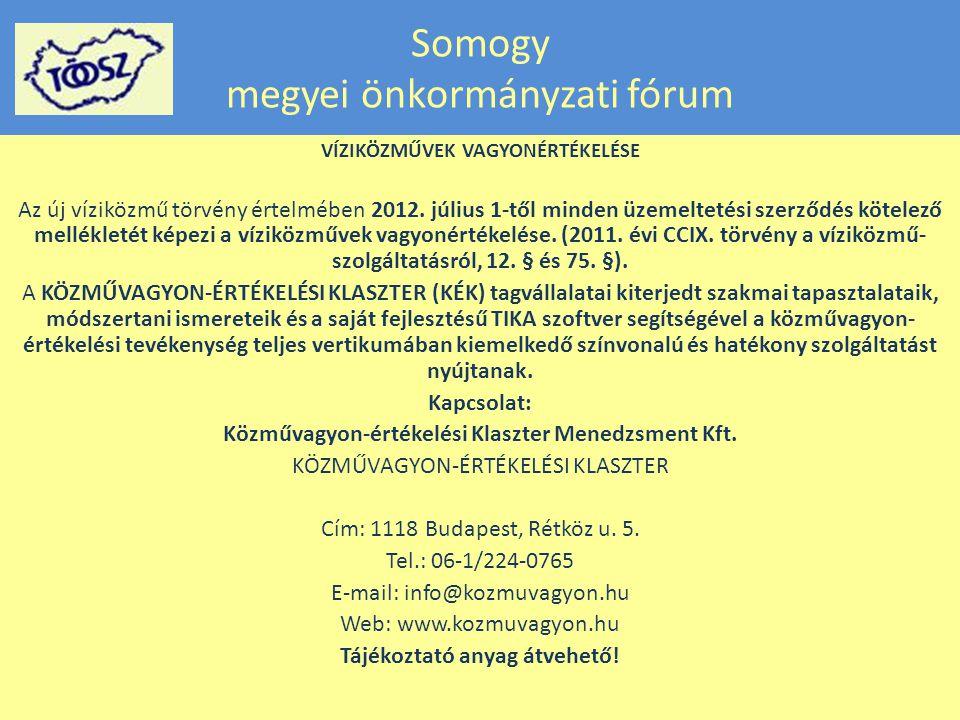 Somogy megyei önkormányzati fórum VÍZIKÖZMŰVEK VAGYONÉRTÉKELÉSE Az új víziközmű törvény értelmében 2012.