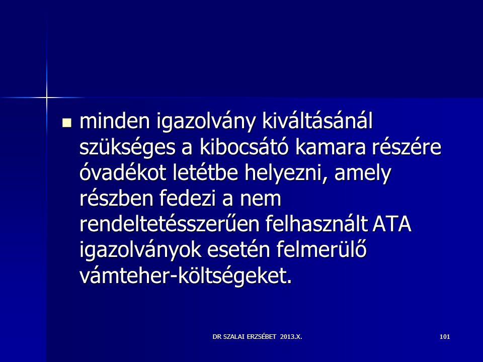 DR SZALAI ERZSÉBET 2013.X.101  minden igazolvány kiváltásánál szükséges a kibocsátó kamara részére óvadékot letétbe helyezni, amely részben fedezi a