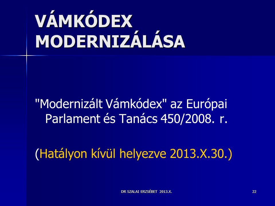 DR SZALAI ERZSÉBET 2013.X.22 VÁMKÓDEX MODERNIZÁLÁSA