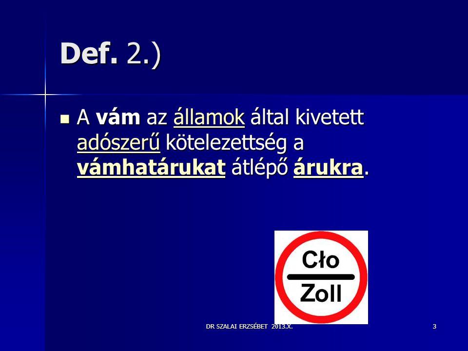 DR SZALAI ERZSÉBET 2013.X. A Vámkódex felépítése IX. cím, 288 cikk 24