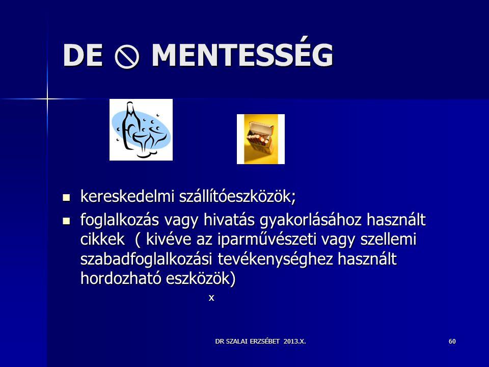 DR SZALAI ERZSÉBET 2013.X. DE  MENTESSÉG  kereskedelmi szállítóeszközök;  foglalkozás vagy hivatás gyakorlásához használt cikkek ( kivéve az iparmű