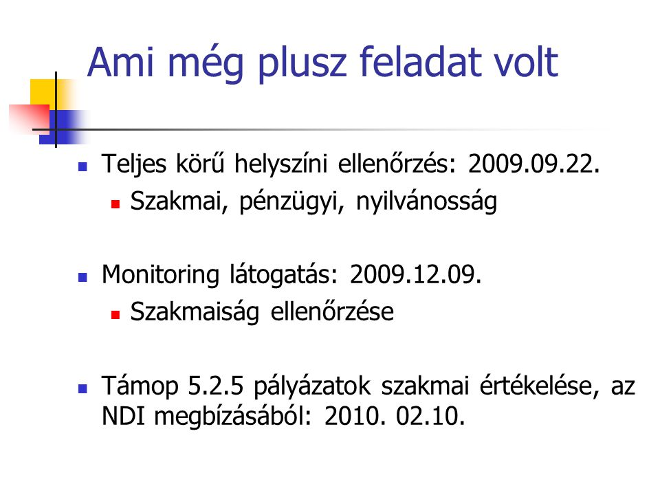 Ami még plusz feladat volt  Teljes körű helyszíni ellenőrzés: 2009.09.22.