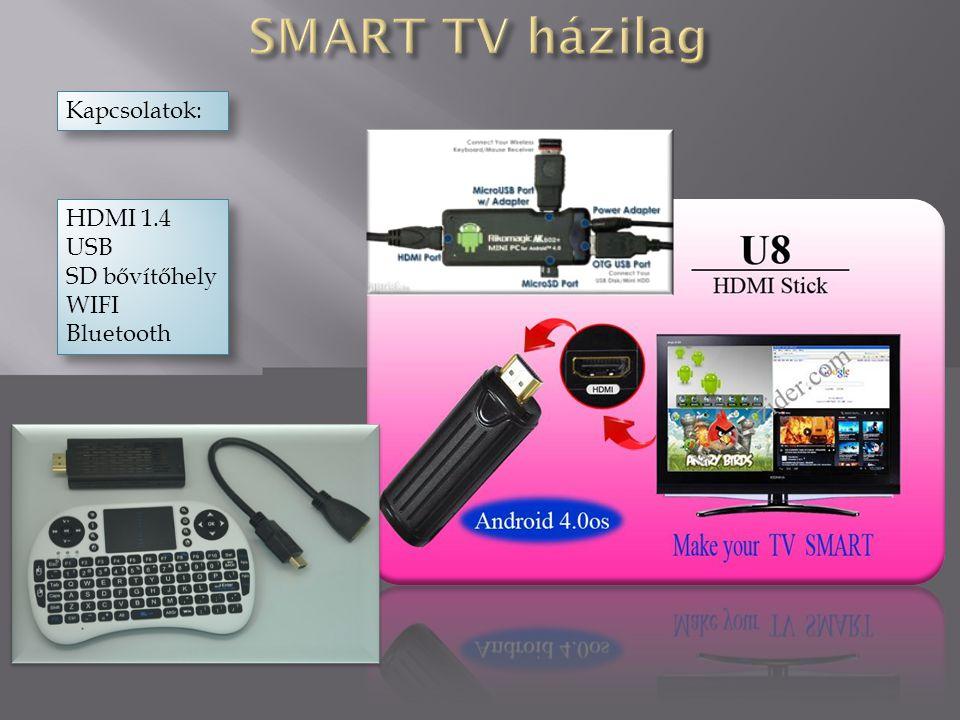 Kapcsolatok: HDMI 1.4 USB SD bővítőhely WIFI Bluetooth HDMI 1.4 USB SD bővítőhely WIFI Bluetooth