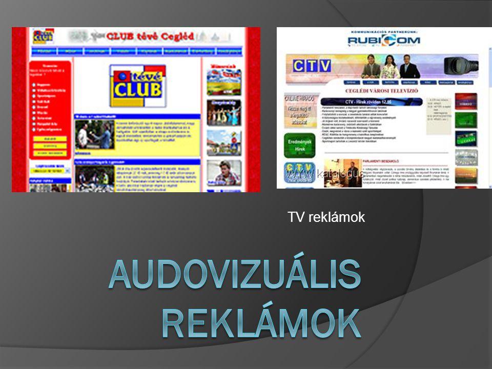  Az audiovizuális reklámeszközök közé soroljuk a televízió reklámot, a mozifilmet és az internetet.
