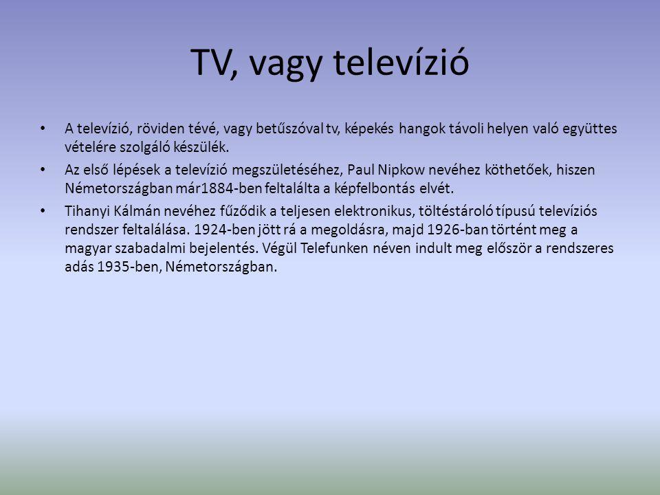 TV, vagy televízió • 1929-ben a Bell laboratórium már bemutatta a színes televíziót, viszont Peter C.