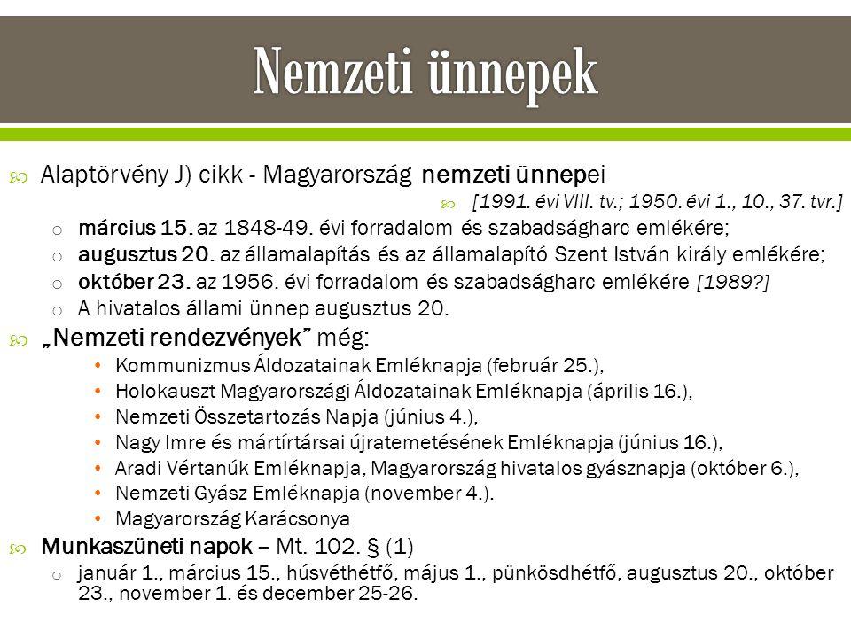  Alaptörvény J) cikk - Magyarország nemzeti ünnepei  [1991. évi VIII. tv.; 1950. évi 1., 10., 37. tvr.] o március 15. az 1848-49. évi forradalom és