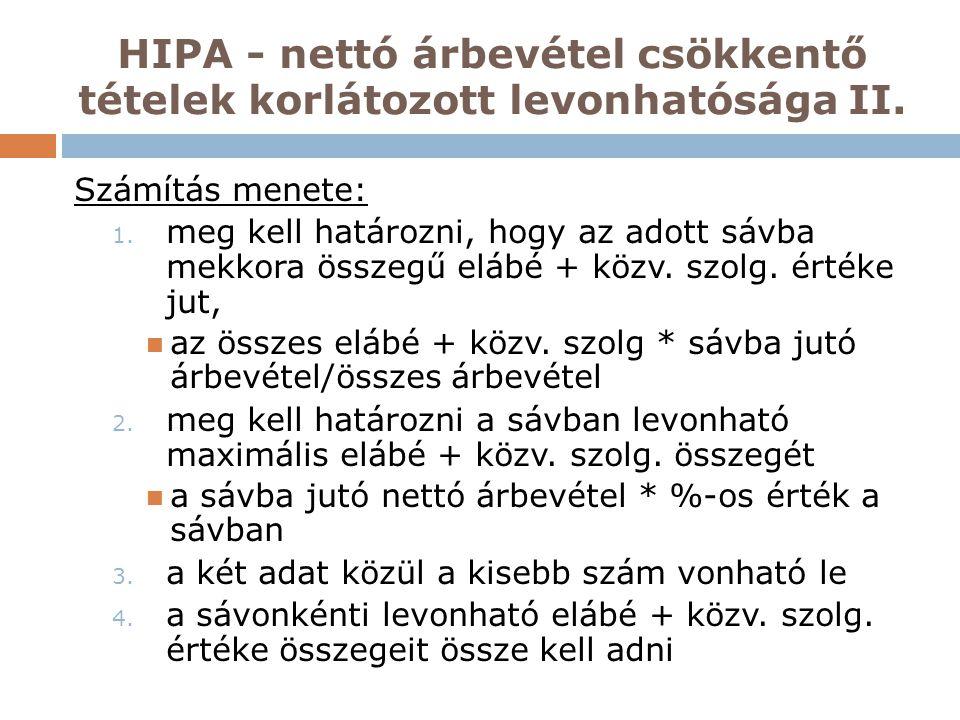 HIPA - nettó árbevétel csökkentő tételek korlátozott levonhatósága II. Számítás menete: 1. meg kell határozni, hogy az adott sávba mekkora összegű elá