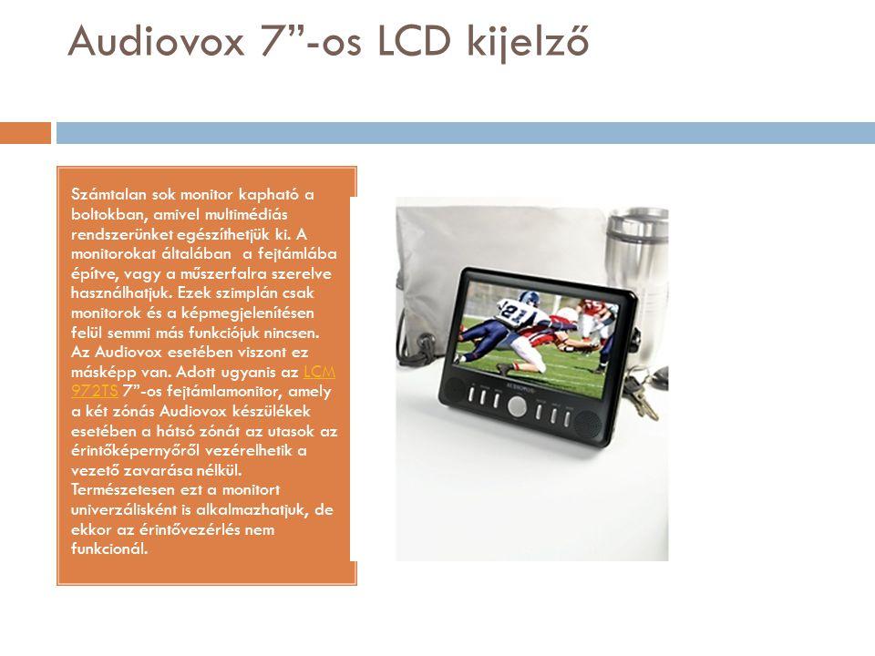 """Audiovox 7""""-os LCD kijelző Számtalan sok monitor kapható a boltokban, amivel multimédiás rendszerünket egészíthetjük ki. A monitorokat általában a fej"""