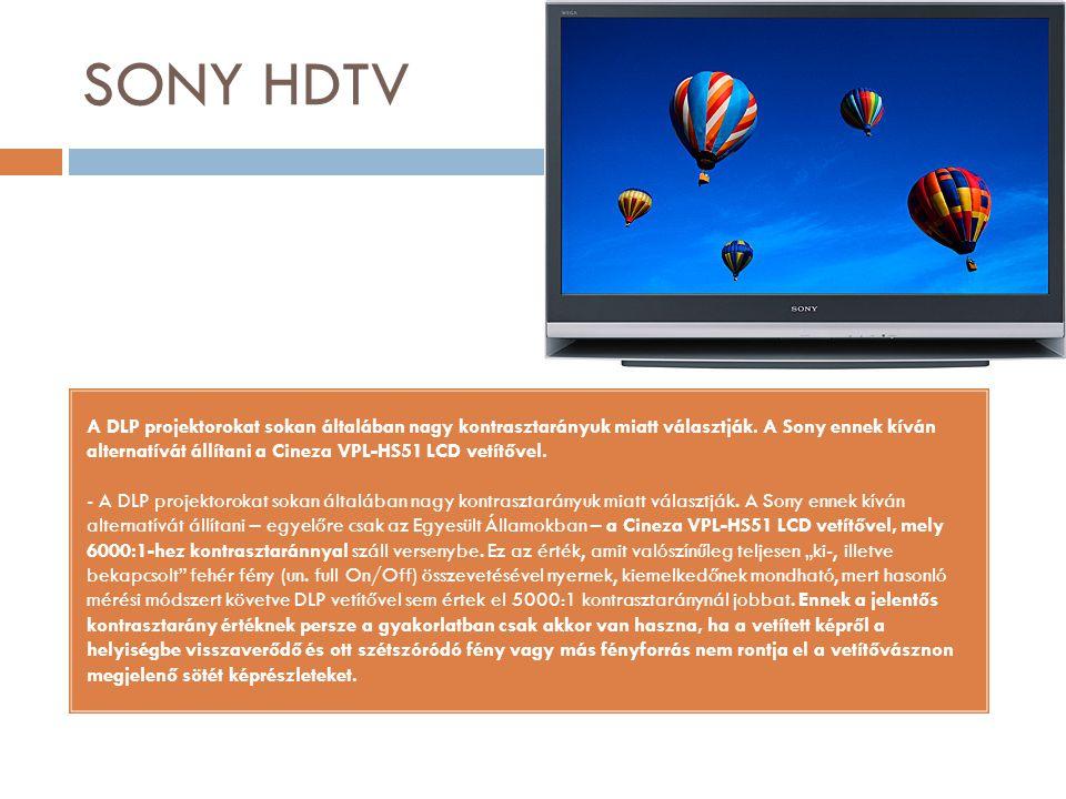 SONY HDTV A DLP projektorokat sokan általában nagy kontrasztarányuk miatt választják. A Sony ennek kíván alternatívát állítani a Cineza VPL-HS51 LCD v