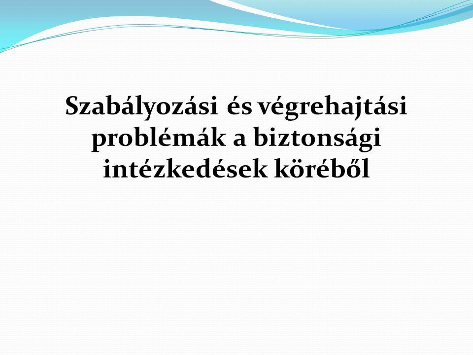 A BIZTONSÁGI INTÉZKEDÉSEK Jogszabályi háttér 1.1979.