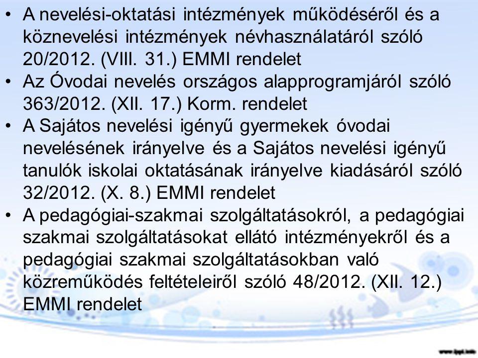 Az intézményi működés jogi környezetének új elemei Egyes törvényeknek a központi költségvetésről szóló törvény megalapozásával összefüggő, valamint egyéb célú módosításáról szóló 2012.