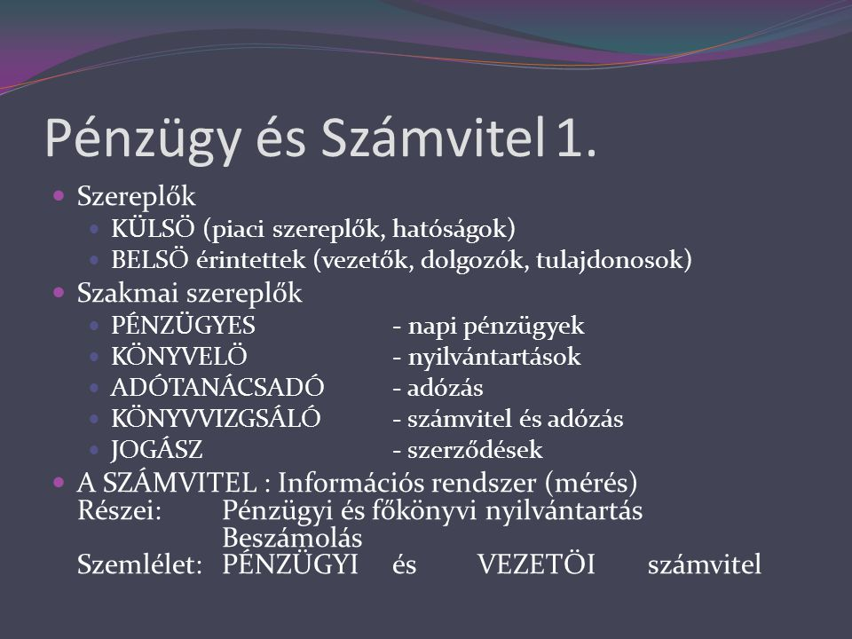 Pénzügy és Számvitel2.Szabályozása  SZÁMVITEL:Számviteli törvény (2000.