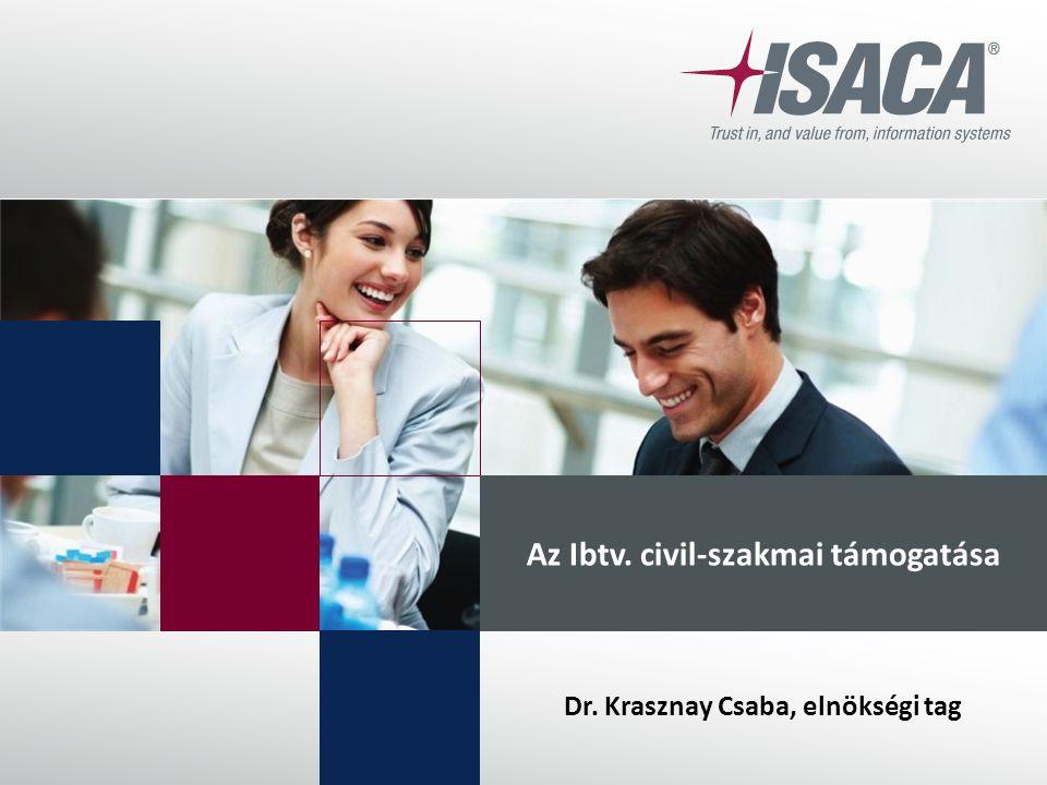 Az Ibtv. civil-szakmai támogatása Dr. Krasznay Csaba, elnökségi tag