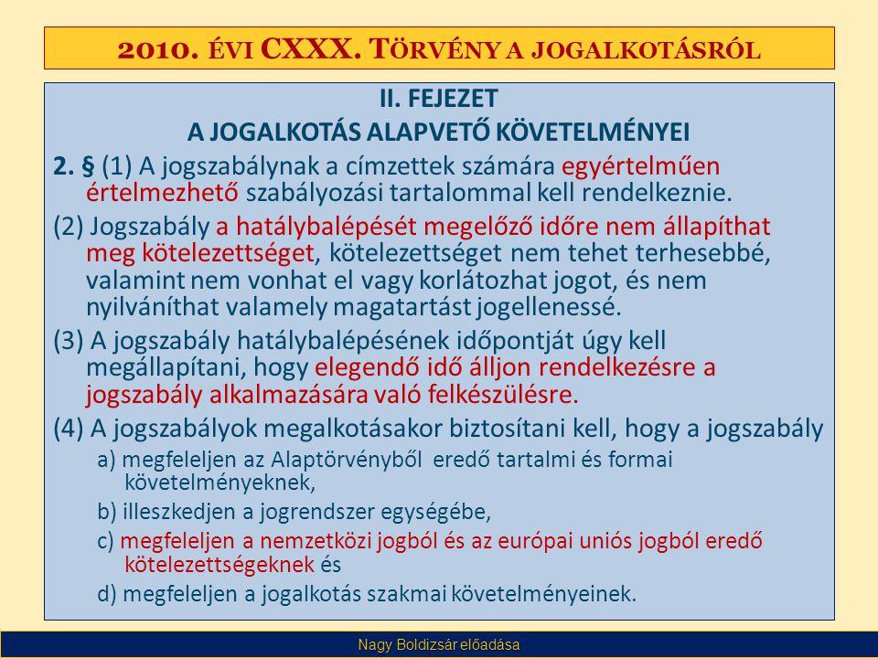 Nagy Boldizsár előadása 2010. ÉVI CXXX. T ÖRVÉNY A JOGALKOTÁSRÓL II.