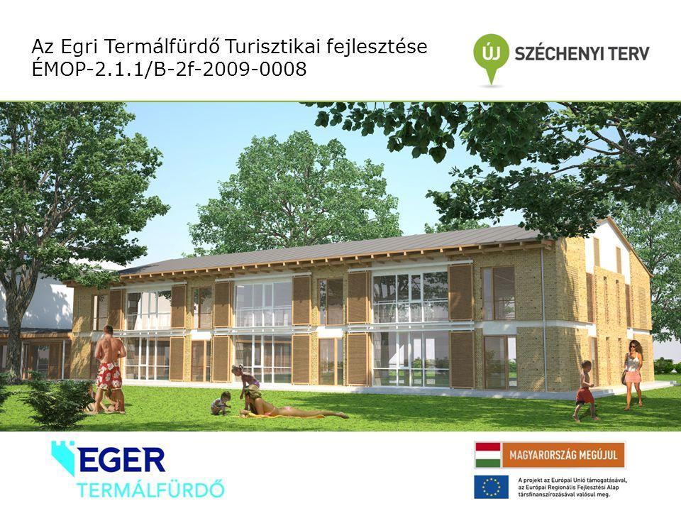 Az Egri Termálfürdő Turisztikai fejlesztése ÉMOP-2.1.1/B-2f-2009-0008