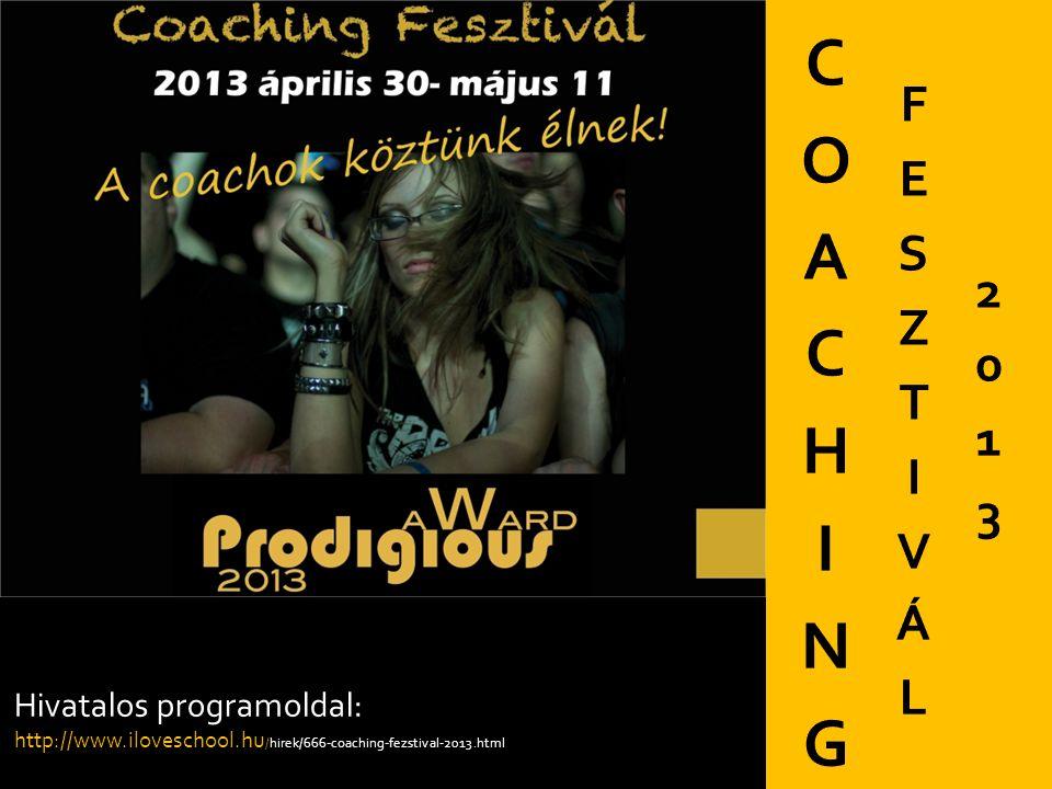 Hivatalos programoldal: http://www.iloveschool.hu /hirek/666-coaching-fezstival-2013.html