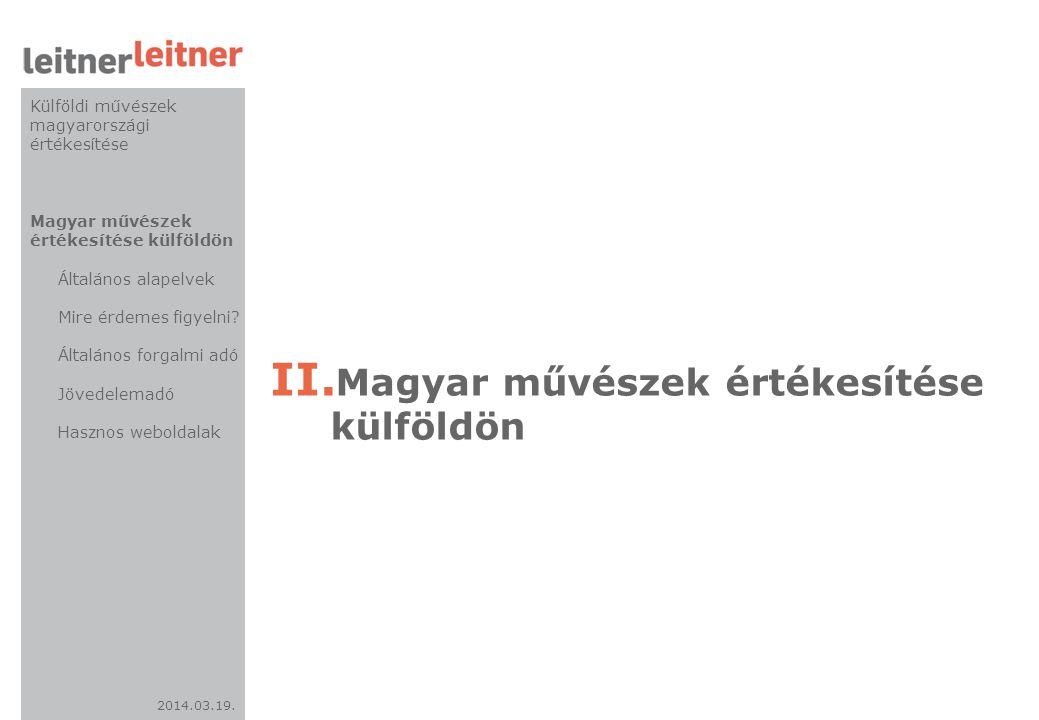 2014.03.19. II. Magyar művészek értékesítése külföldön Külföldi művészek magyarországi értékesítése Magyar művészek értékesítése külföldön Általános a