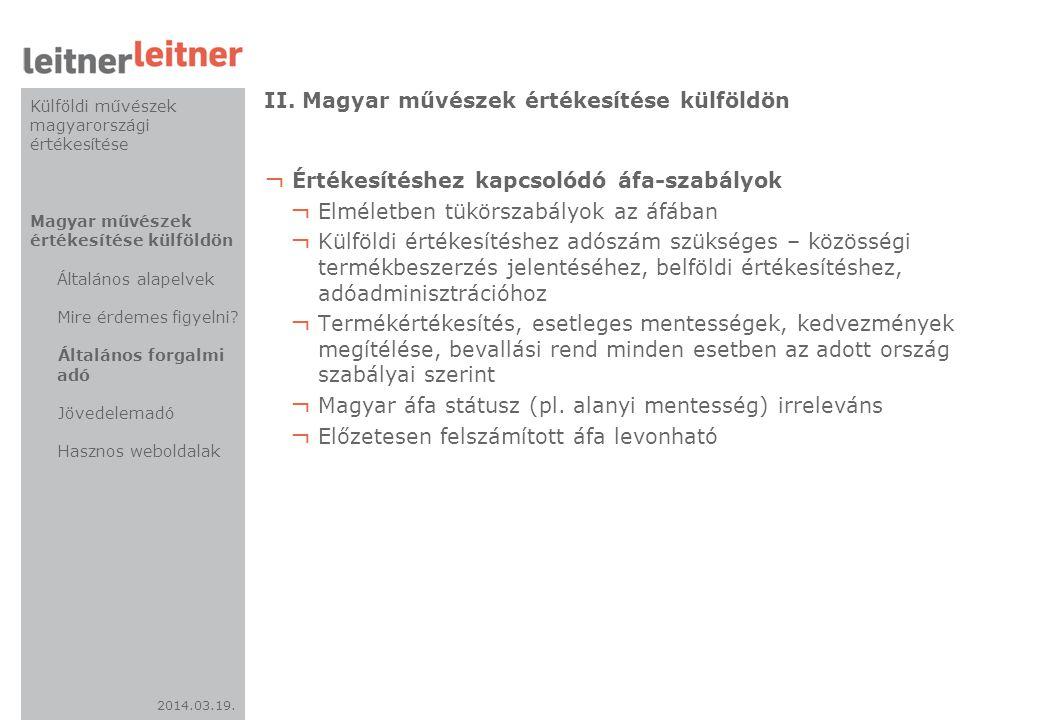 2014.03.19. II. Magyar művészek értékesítése külföldön ¬ Értékesítéshez kapcsolódó áfa-szabályok ¬ Elméletben tükörszabályok az áfában ¬ Külföldi érté