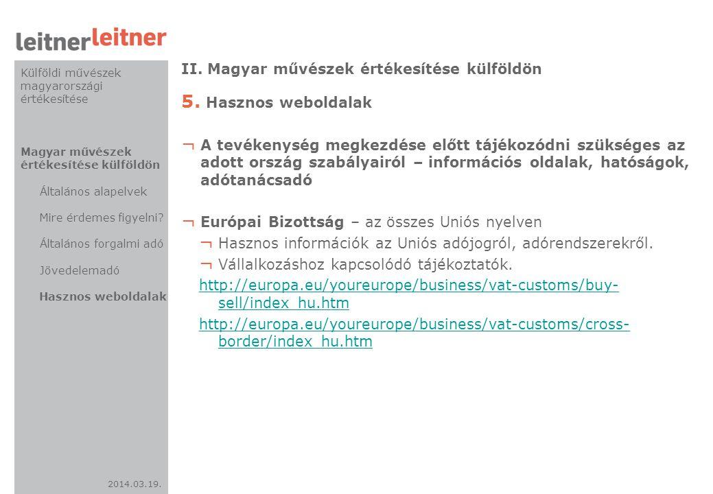 2014.03.19. II. Magyar művészek értékesítése külföldön 5. Hasznos weboldalak ¬ A tevékenység megkezdése előtt tájékozódni szükséges az adott ország sz