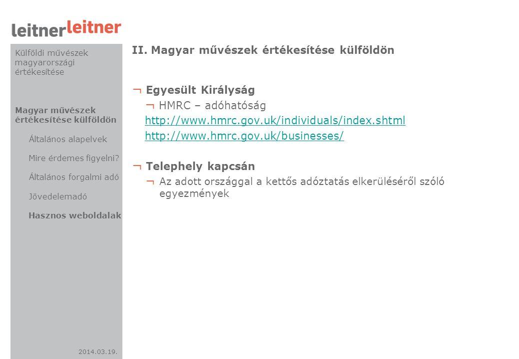 2014.03.19. II. Magyar művészek értékesítése külföldön ¬ Egyesült Királyság ¬ HMRC – adóhatóság http://www.hmrc.gov.uk/individuals/index.shtml http://
