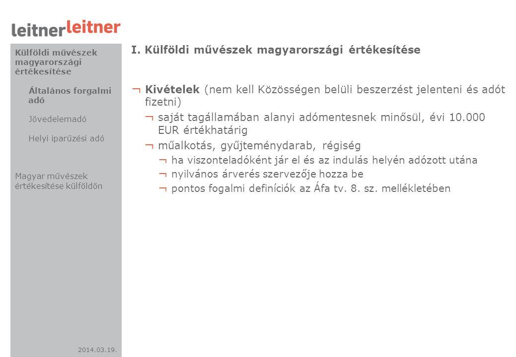2014.03.19. I. Külföldi művészek magyarországi értékesítése ¬ Kivételek (nem kell Közösségen belüli beszerzést jelenteni és adót fizetni) ¬ saját tagá