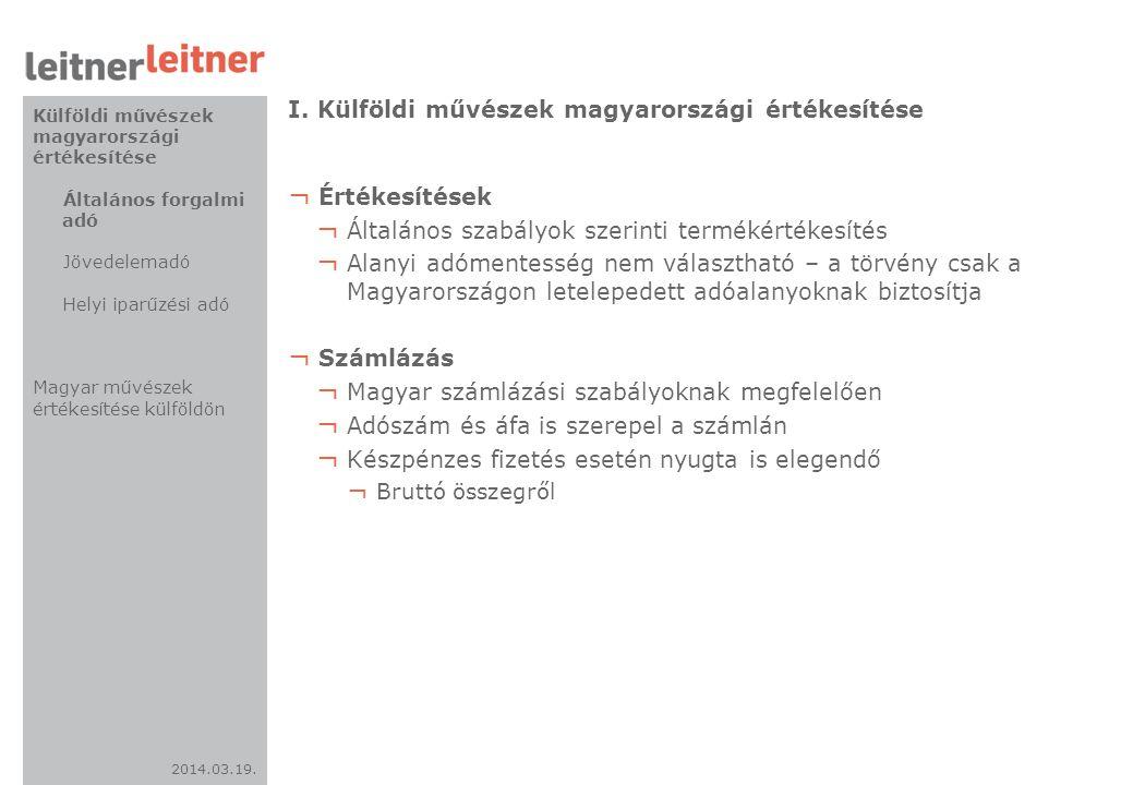 2014.03.19. I. Külföldi művészek magyarországi értékesítése ¬ Értékesítések ¬ Általános szabályok szerinti termékértékesítés ¬ Alanyi adómentesség nem
