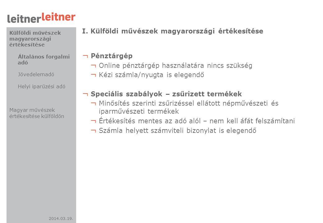 2014.03.19. I. Külföldi művészek magyarországi értékesítése ¬ Pénztárgép ¬ Online pénztárgép használatára nincs szükség ¬ Kézi számla/nyugta is elegen