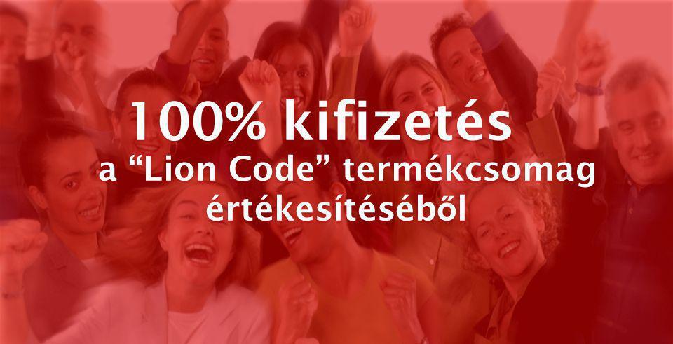 100% kifizetés a Lion Code termékcsomag értékesítéséb ő l 100% kifizetés a Lion Code termékcsomag értékesítéséb ő l