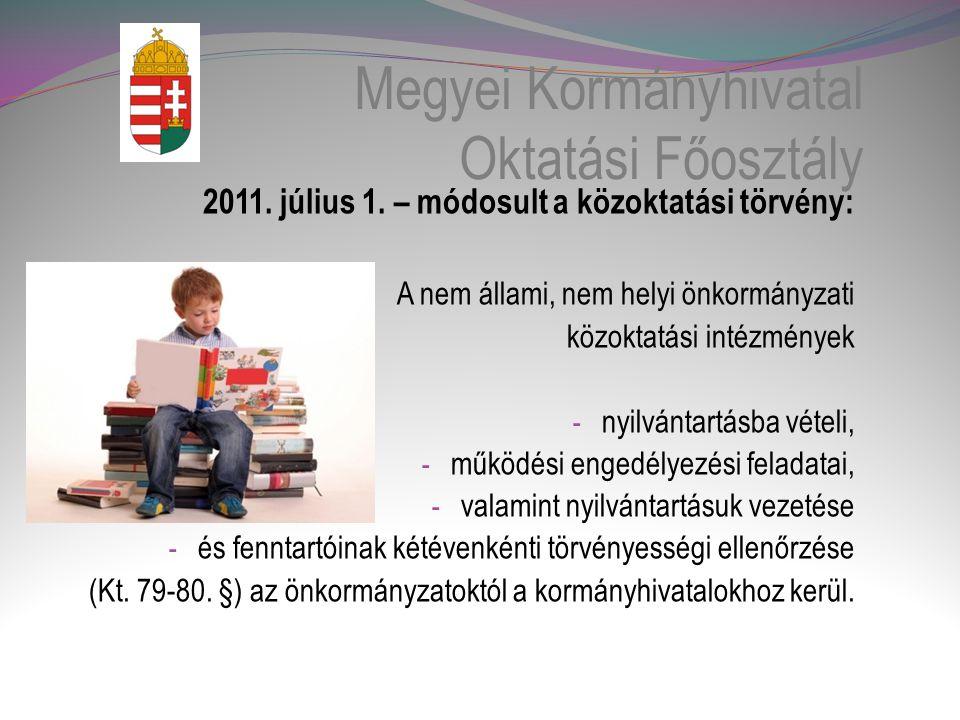 Megyei Kormányhivatal Oktatási Főosztály 2011.július 1.