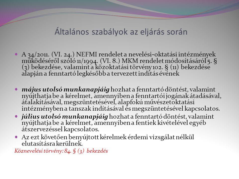 Általános szabályok az eljárás során  A 34/2011.(VI.