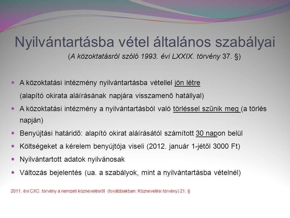 Nyilvántartásba vétel általános szabályai (A közoktatásról szóló 1993.