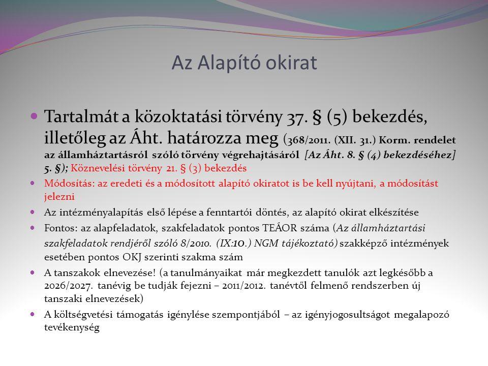 Az Alapító okirat  Tartalmát a közoktatási törvény 37.