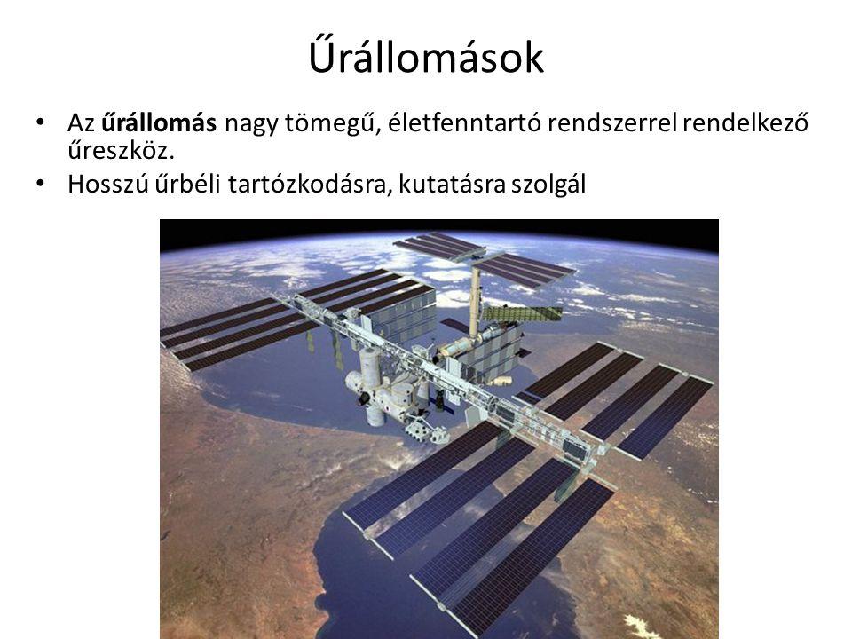 Űrállomások • Az űrállomás nagy tömegű, életfenntartó rendszerrel rendelkező űreszköz. • Hosszú űrbéli tartózkodásra, kutatásra szolgál