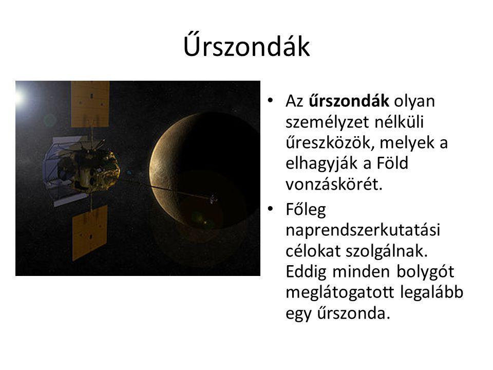 Űrszondák • Az űrszondák olyan személyzet nélküli űreszközök, melyek a elhagyják a Föld vonzáskörét. • Főleg naprendszerkutatási célokat szolgálnak. E